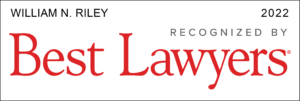 Best Lawyers 2022 - William N. Riley